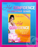 Hot Confidence Teleseminar classes
